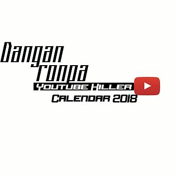 Youtube Danganronpa Calendar by cheekyghost