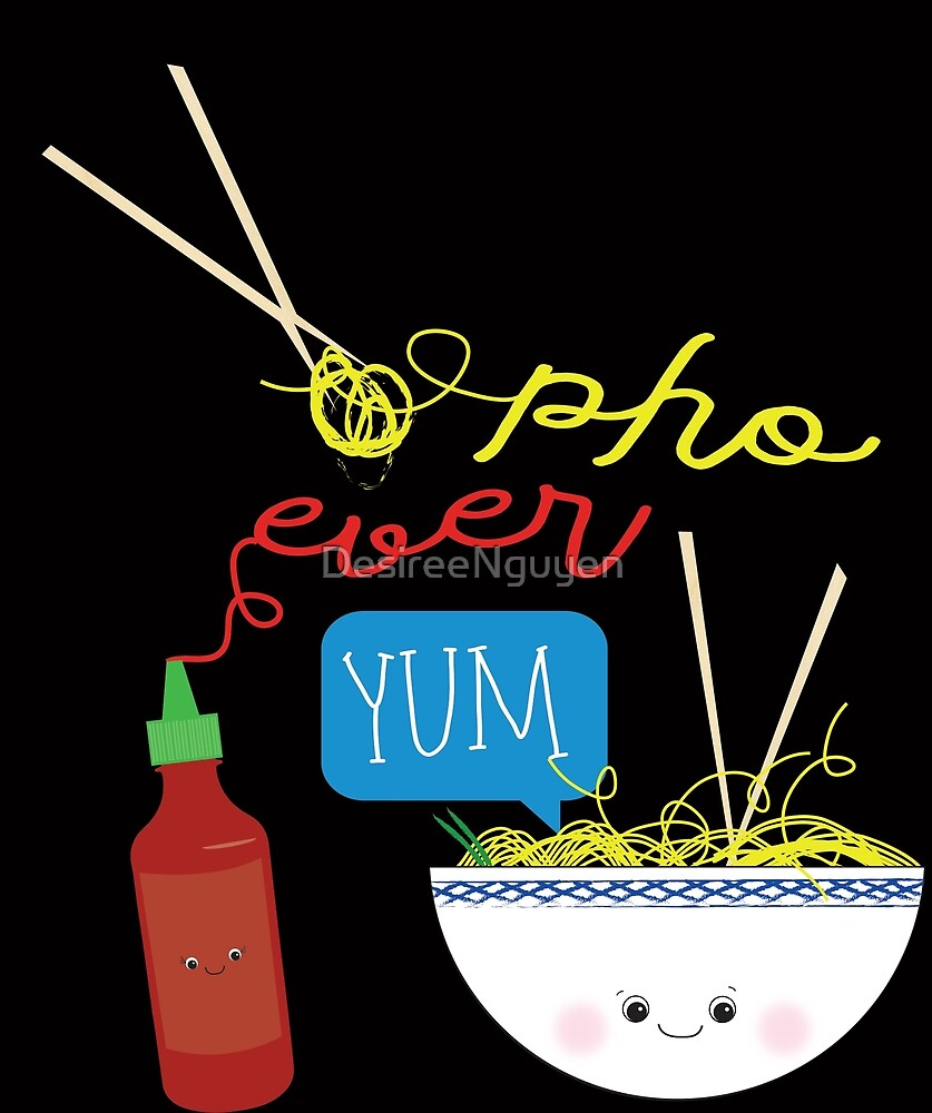 Pho Ever Yum Pho Pun Silly Noodles by DesireeNguyen