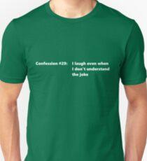 Confession #29 Unisex T-Shirt