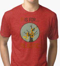 P Is for Plastic Tri-blend T-Shirt