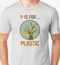 P Is for Plastic T-Shirt