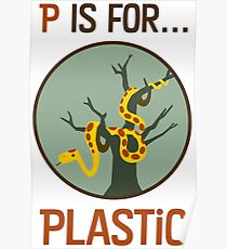 P Is for Plastic Poster