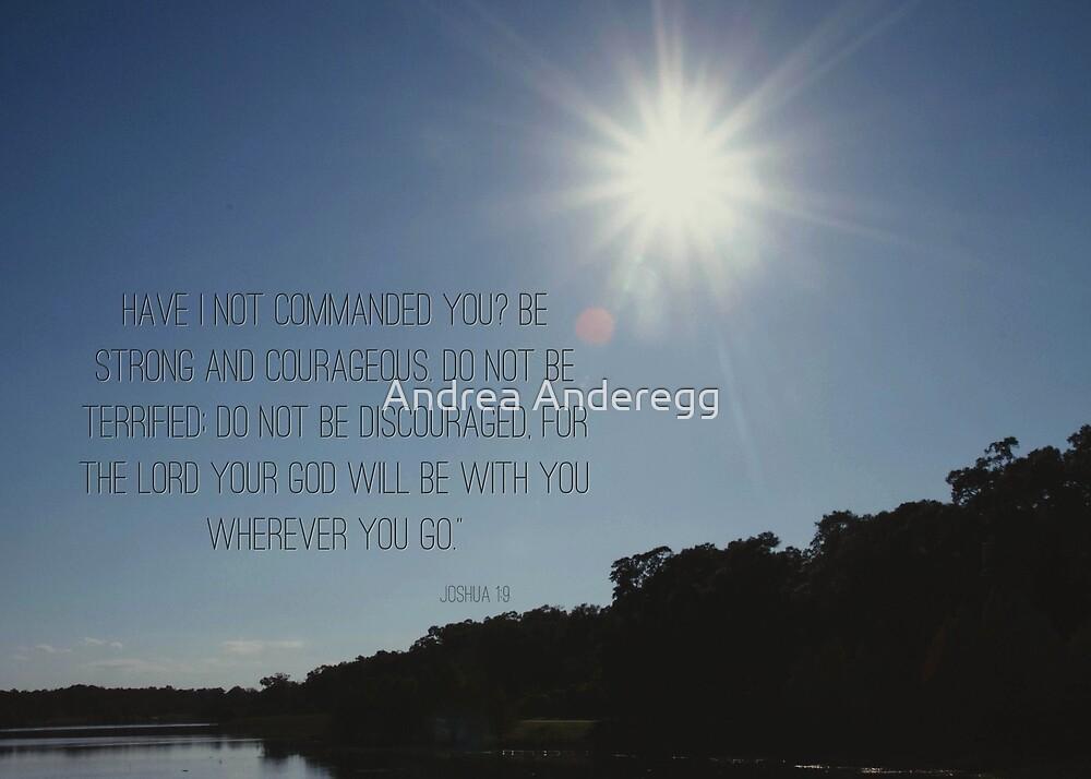Joshua 1:9 by andreaanderegg