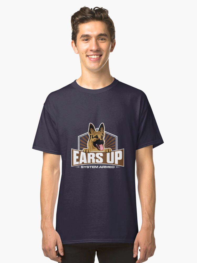 'Ears Up System Armed' Cute German Shepherd Gift  Classic T-Shirt Front