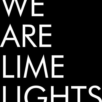 we are lime lights by charleshedden