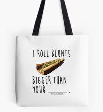 I Roll Blunts Bigger Than Your Tote Bag