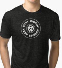 Stay Diggin' & Keep Spinnin'  Tri-blend T-Shirt