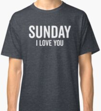 Sunday Love Funny Quote Classic T-Shirt