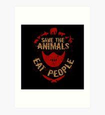 save the animals, EAT PEOPLE Art Print