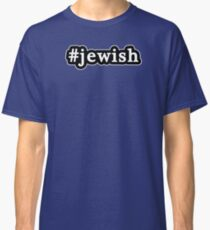 Jewish - Hashtag - Black & White Classic T-Shirt