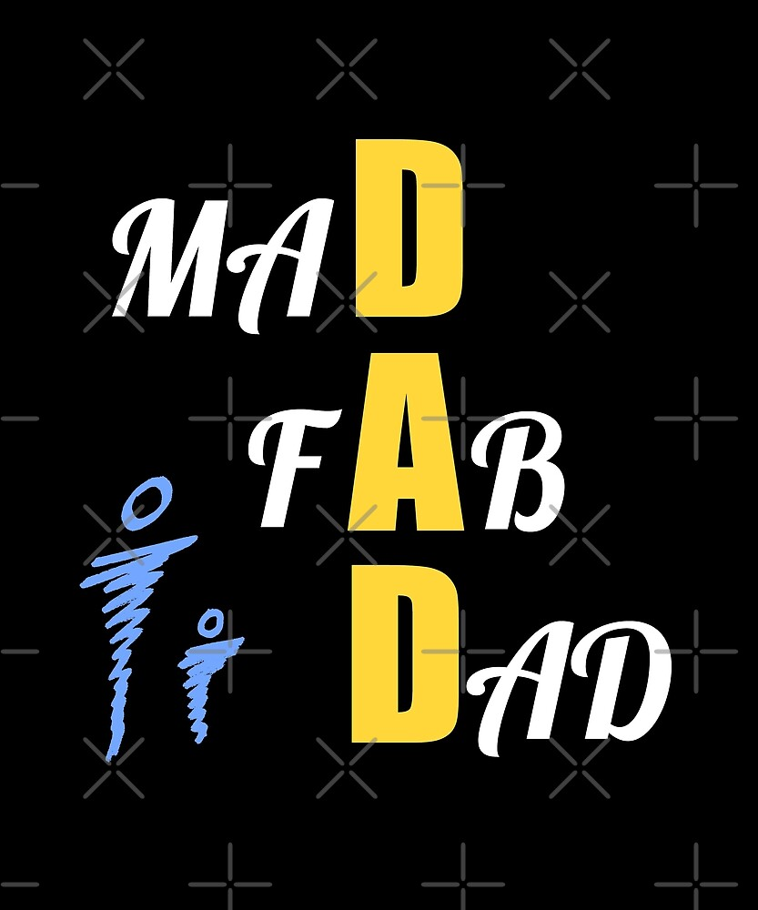 Best Dad - Mad Fab Dad by Quooki