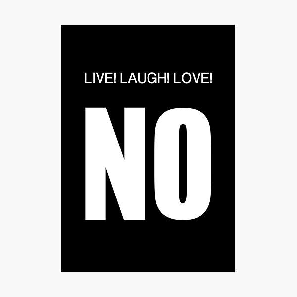 Live Laugh Love -  No Photographic Print