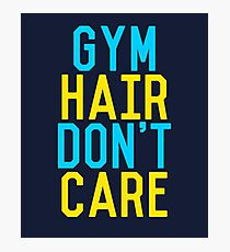 Gym Hair Dont Care Photographic Print