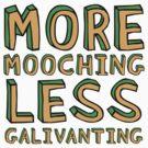 More Mooching, Less Galivanting by suranyami