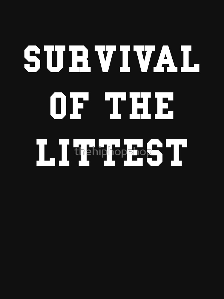 Survival Of The Littest by thehiphopshop