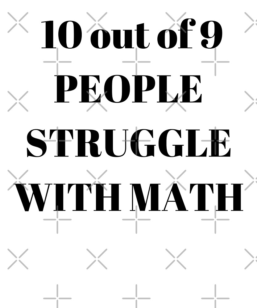 10 out of 9 people struggle with math by 1970Russell