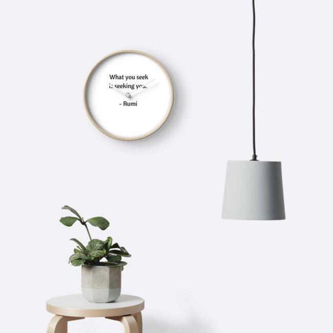 Rumi Inspirational Quotes What You Seek Is Seeking You Clocks By