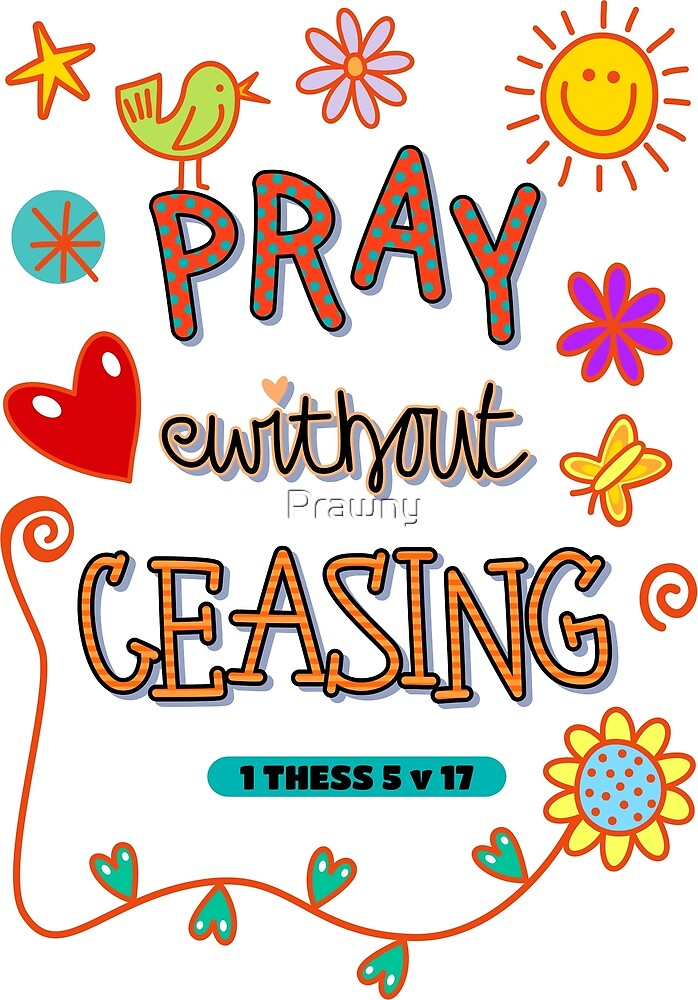 Pray Without Ceasing Bible Scripture Verse by Prawny
