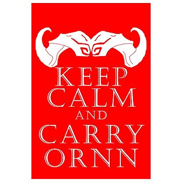 Keep Calm and Carry Ornn by Sinflow