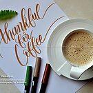THANKFUL FOR COFFEE by Kamaljeet Kaur