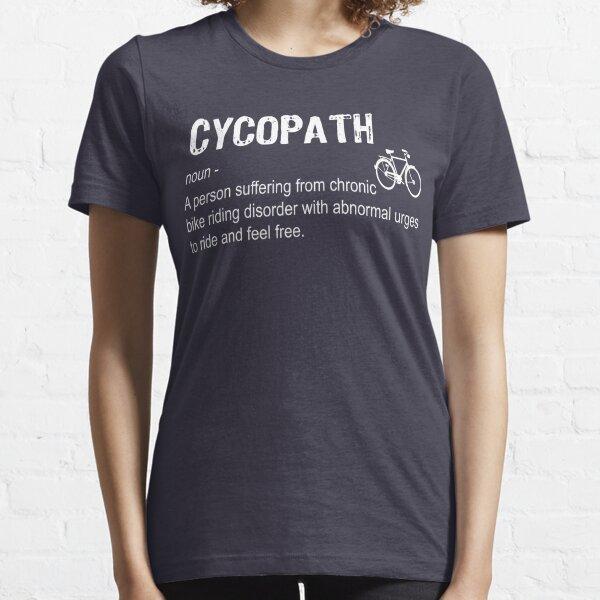 cycopath noun-funny definition Essential T-Shirt