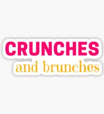 crunches and brunches Sticker