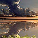 Be the Rainbow by BobJohnson