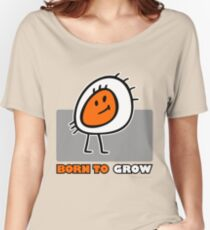 BORN TO GROW Women's Relaxed Fit T-Shirt