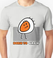 BORN TO GROW Unisex T-Shirt