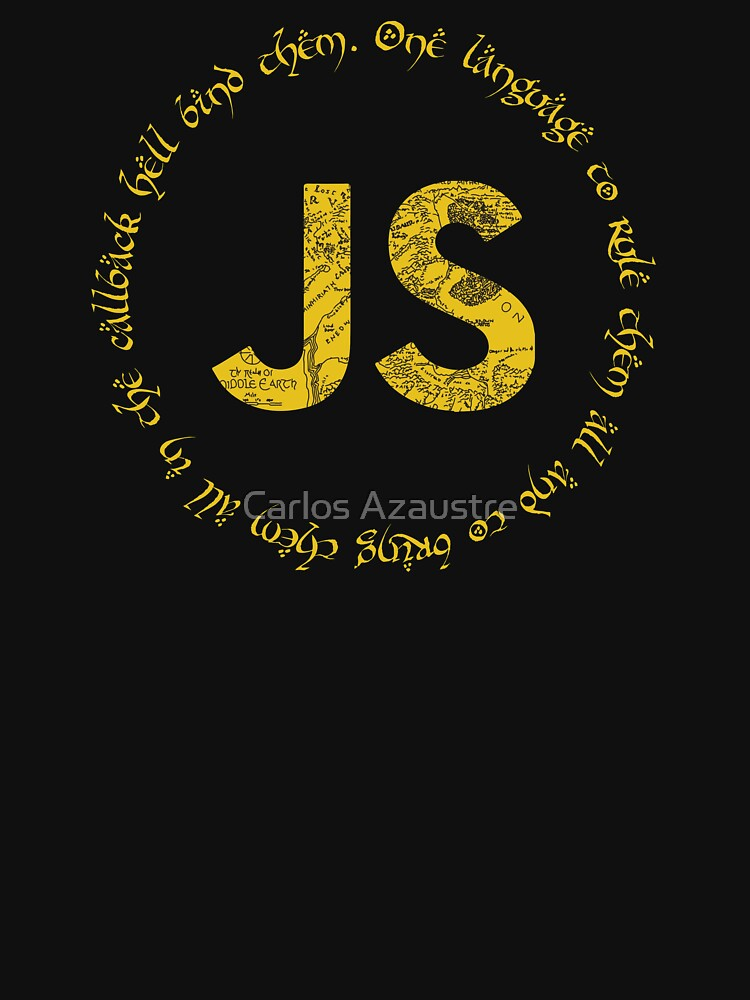 JavaScript - One language to rule them all | Unisex T-Shirt