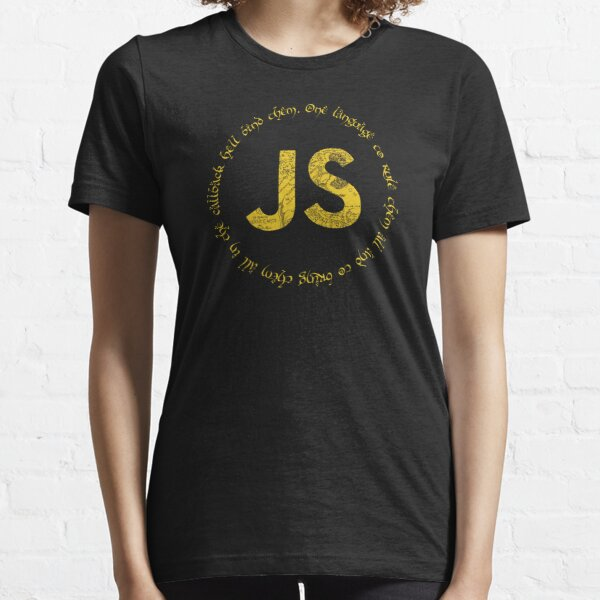 JavaScript - One language to rule them all Essential T-Shirt