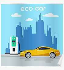Electric Car. Eco Car on Charging Station. Green Energy. Electric Vehicle. Poster