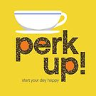Perk Up coffee cup with coffee beans - bright bk by robinpickens
