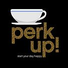 Perk Up coffee cup with coffee beans on black by robinpickens