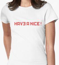 Have a nice! Women's Fitted T-Shirt