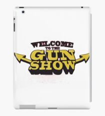 welcome to the gun show iPad Case/Skin