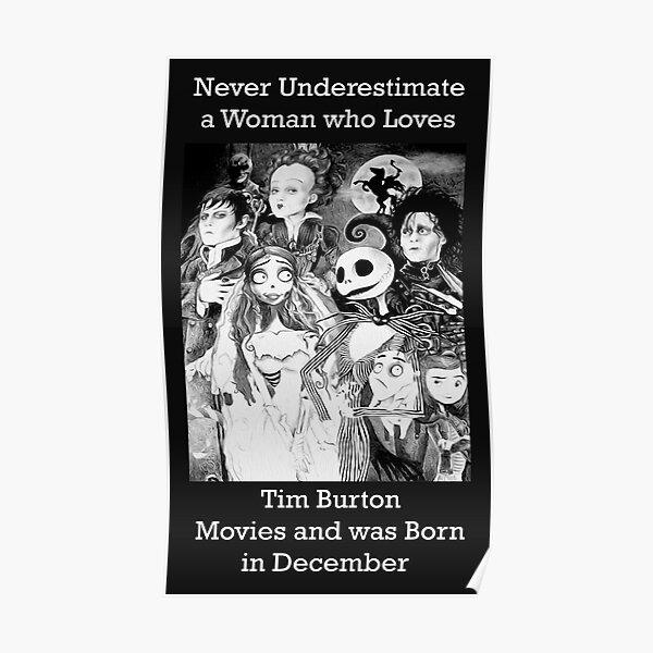 Nunca subestime a una mujer que ama las películas de Tim Burton y nació en diciembre Póster