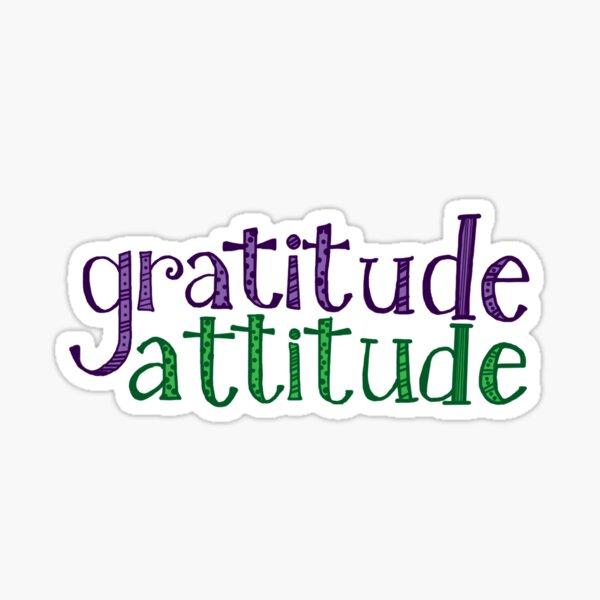 Gratitude Attitude  Sticker