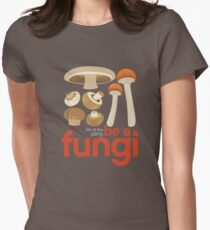 Be a fungi - Mushroom love Women's Fitted T-Shirt