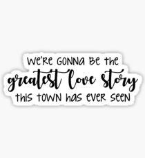 greatest love story Sticker