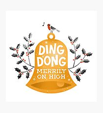 Ding-dong merrily on high Photographic Print