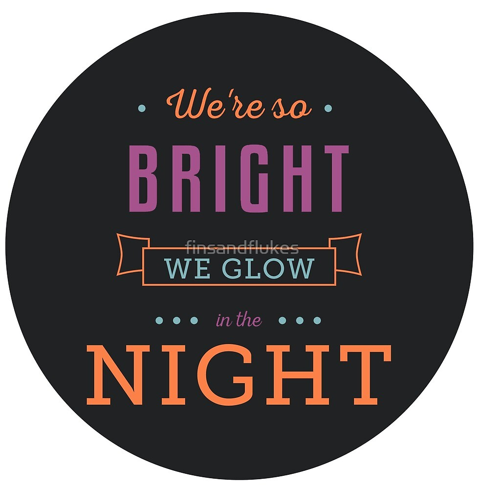 We Glow in the Night - Circle Version by finsandflukes