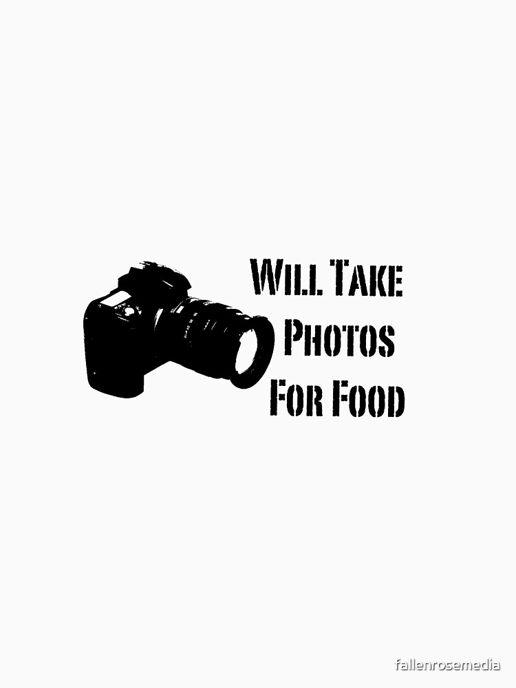Will Take Photos For Food by fallenrosemedia