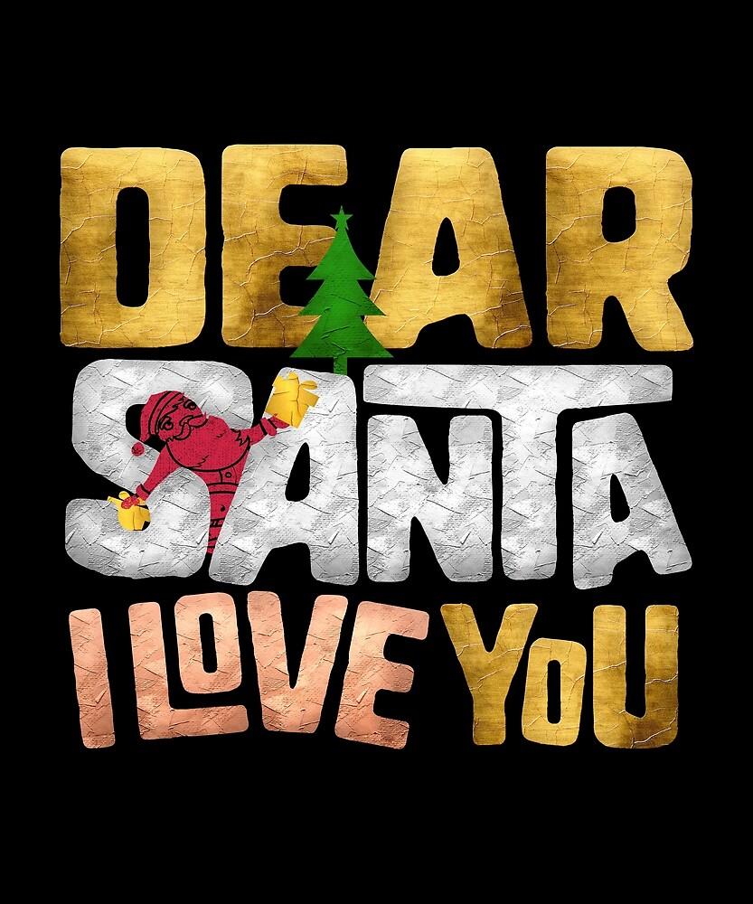Dear Santa, I Love You by pirkchap