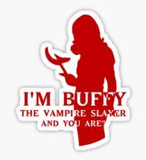 I'm Buffy, the Vampire Slayer Sticker