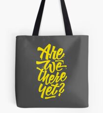 Are we there yet? - Typographic Road Trip Design Tote Bag