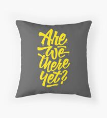 Are we there yet? - Typographic Road Trip Design Throw Pillow