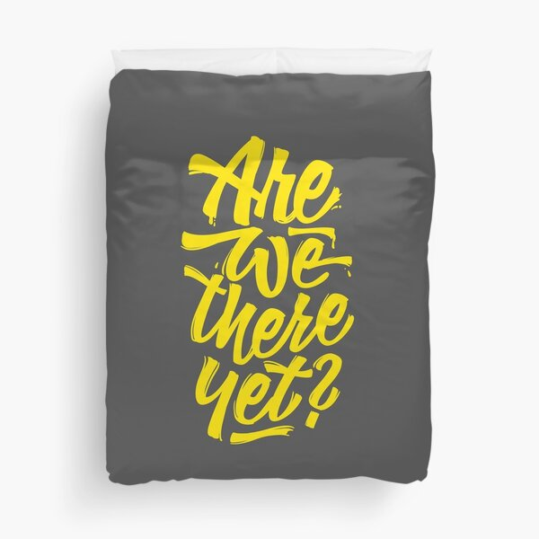 Are we there yet? - Typographic Road Trip Design Duvet Cover