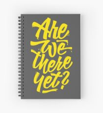 Are we there yet? - Typographic Road Trip Design Spiral Notebook