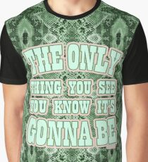 The Only Thing You See You Know Its Gonna Be SnakeSkin Graphic T-Shirt